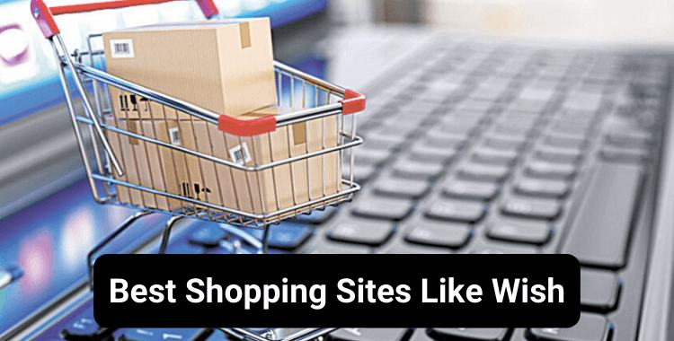 Shopping sites like Wish
