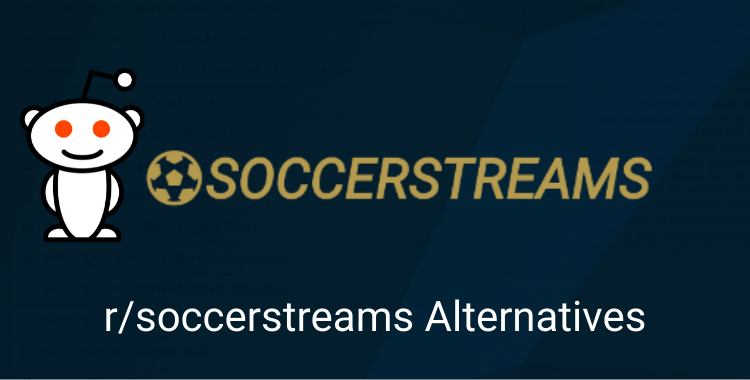 Reddit Soccer Streams alternatives