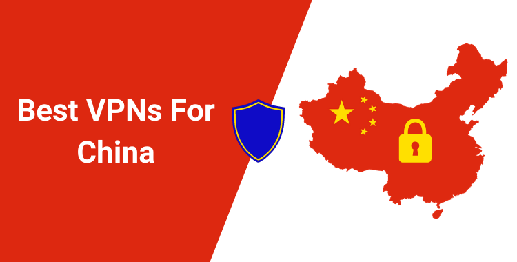 Best VPNs for China (Still Working in 2020)