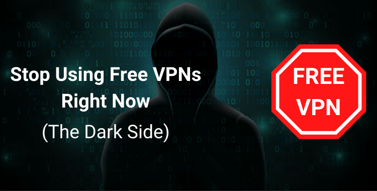 8 Reasons Why You Need to Stop Using Free VPNs Right Now