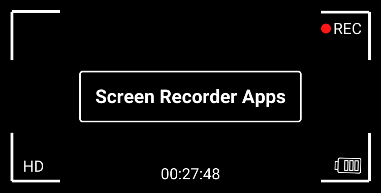 8 Best Screen Recorder Apps For Android