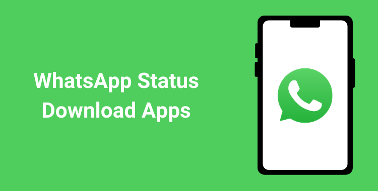 10 Best WhatsApp Status Download Apps for Android and iOS