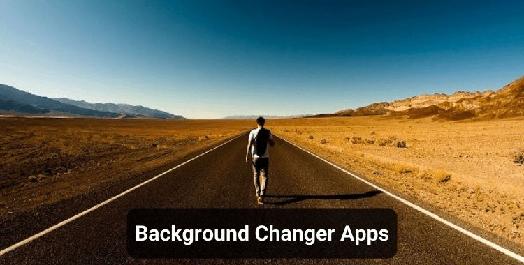 10 Best Background Changer Apps for Android and iOS