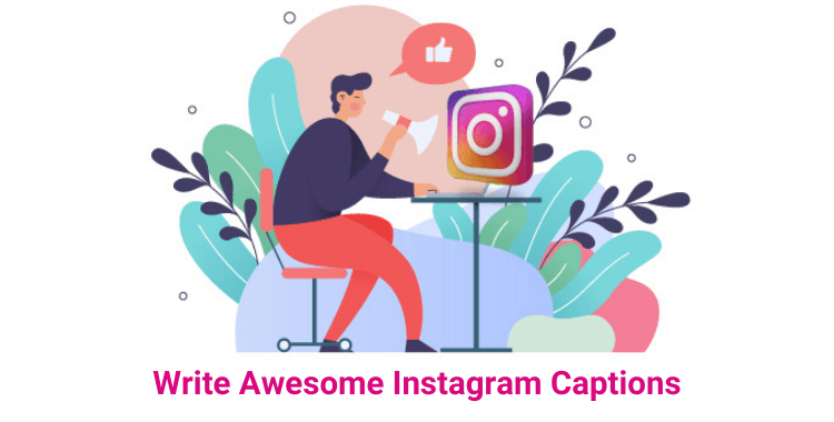 Write Awesome Instagram Captions
